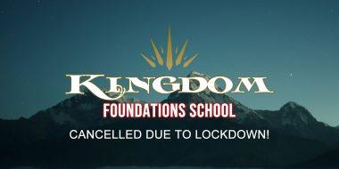 Kingdom Foundation School Cancelled!