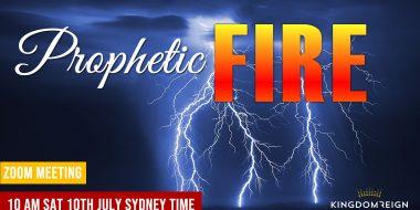 Prophetic Fire July 10th